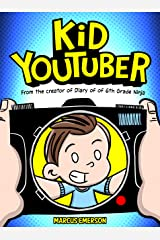 Kid Youtuber: From the Creator of Diary of a 6th Grade Ninja Kindle Edition
