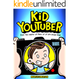 Kid Youtuber: From the Creator of Diary of a 6th Grade Ninja
