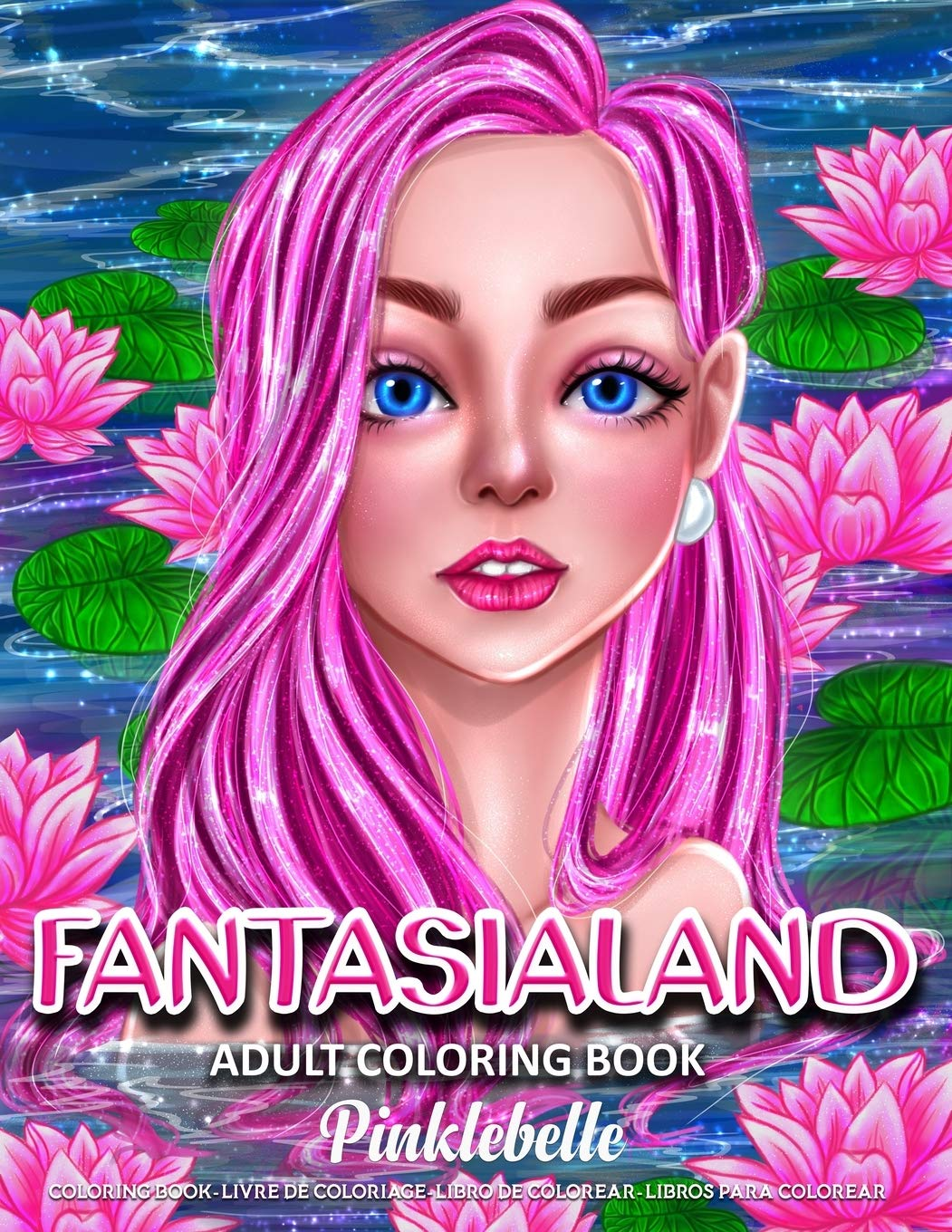 Fantasialand An Adult Coloring Book Featuring Fantasy Coloring Pages For Adults Relaxation Perfect For Coloring Gift Book Ideas Pinklebelle 9798558213669 Amazon Com Books