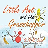 Little Ant and the Grasshopper: If You Choose a Job You Love, You Will Never Have to Work a Day in Your Life (Little Ant Books)