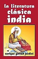 La Literatura Clásica India (La India Milenaria