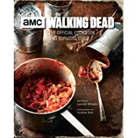 Walking Dead. The Official Cookbook: The Official Cookbook