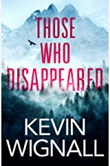 Those Who Disappeared Kindle Edition