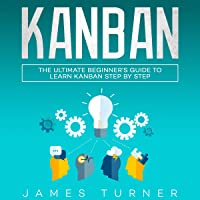Kanban: The Ultimate Beginner's Guide to Learn Kanban Step by Step