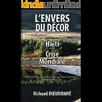 L'Envers du Décor: Réflexions sur Haïti et la Crise Mondiale (French Edition)