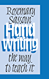 Handwriting: The Way to Teach It (English Edition)