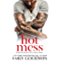 Hot Mess: (Luke & Lexi #1) (Love is Messy)