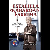 Estalilla Kabaroan Eskrima: Overview of the 3-Part system