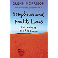 Songlines and Fault Lines: Epic Walks of the Red Centre