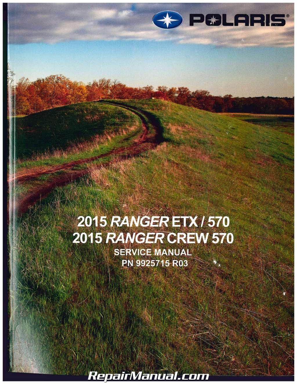 9925715 2015 Polaris Ranger 570 ETX CREW Side by Side Service Manual:  Manufacturer: Amazon.com: Books