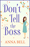 Don't Tell the Boss: a laugh-out-loud romp! (Don't Tell the Groom Book 2) (English Edition)