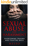 Sexual Abuse and Harassment: Overcoming Trauma and Fighting Back (Domestic Violence Partner Family Parents Uncles Brothers Siblings Depression Sadness Secret Love)