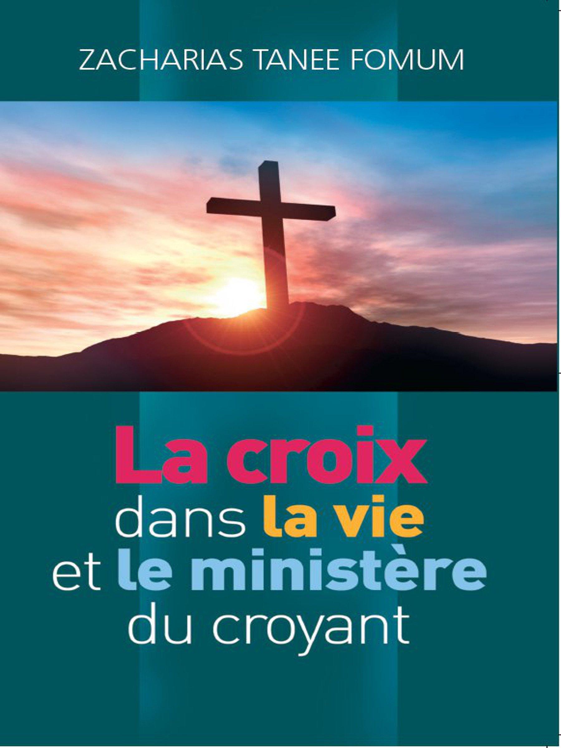 La Croix Dans La Vie Et Le Ministère Du Croyant  Faire Du Progrès Spirituel T. 6   French Edition