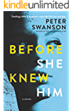 Before She Knew Him: A Novel