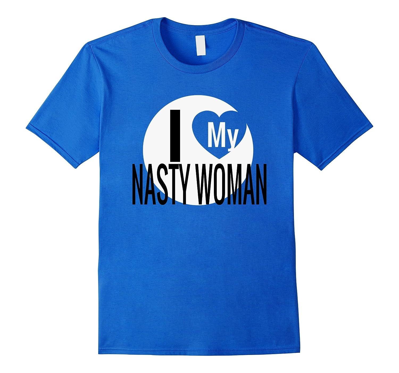 Men's I Love My Nasty Woman Funny T-Shirt