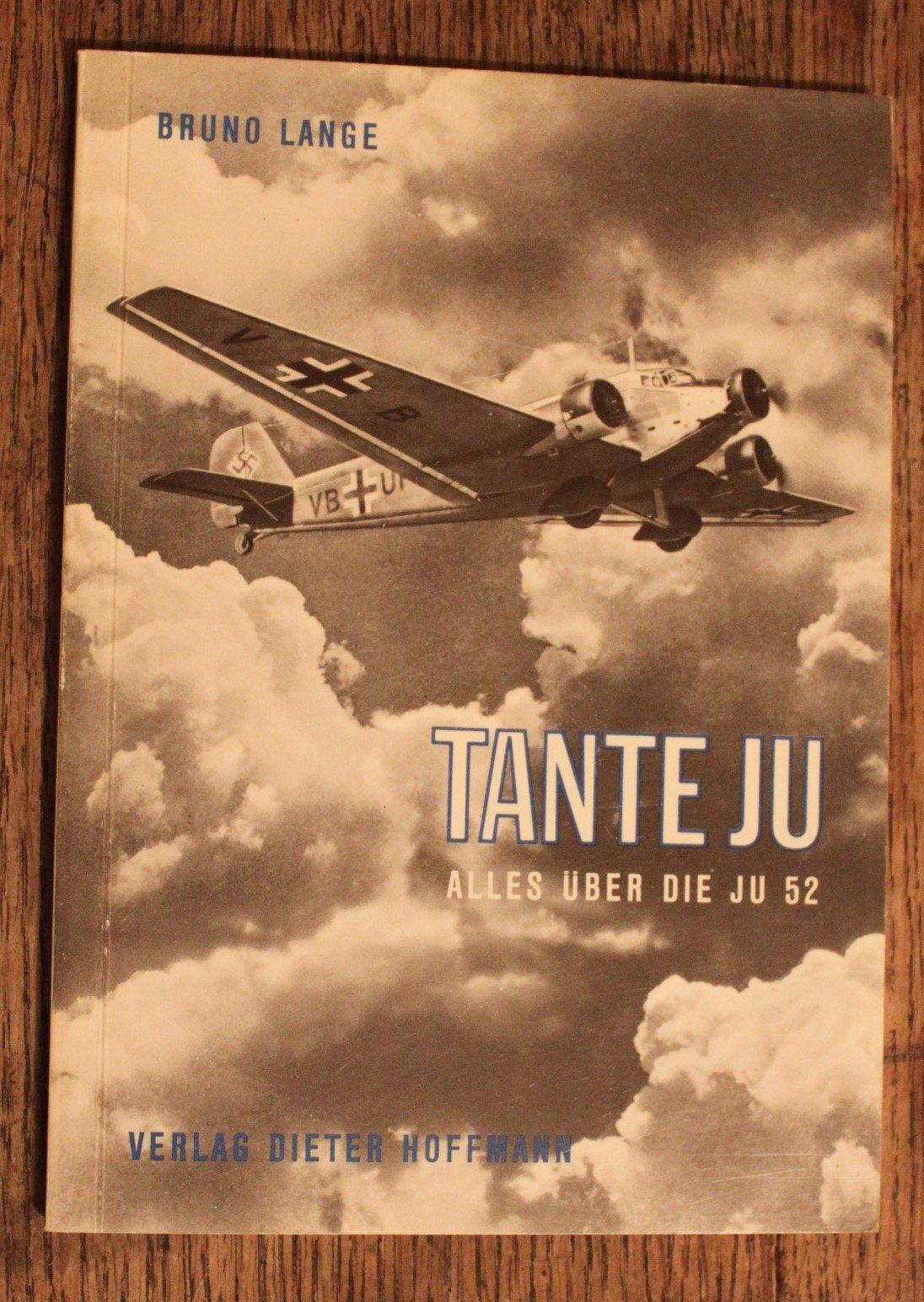 Tante Ju. Alles über die Ju 52. Deutsch/Englisch