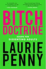 Bitch Doctrine: Essays for Dissenting Adults Kindle Edition