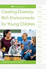 Creating Diversity-Rich Environments for Young Children (Redleaf Quick Guide) Kindle Edition