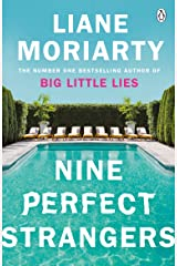 Nine Perfect Strangers: The Number One Sunday Times bestseller from the author of Big Little Lies Kindle Edition