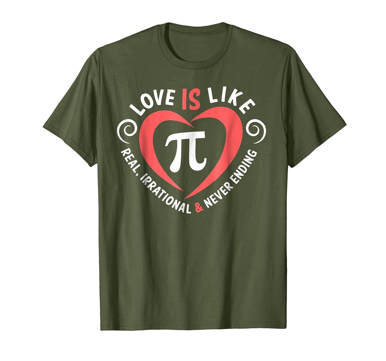 Love Is Like Pi Never Ending T-Shirt Math Pi day Gift Shirt-AZP
