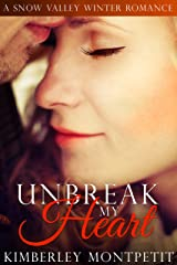 UnBreak My Heart (A Snow Valley Romance Book 4)