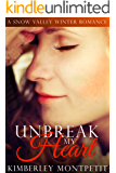 UnBreak My Heart: A Snow Valley Romance