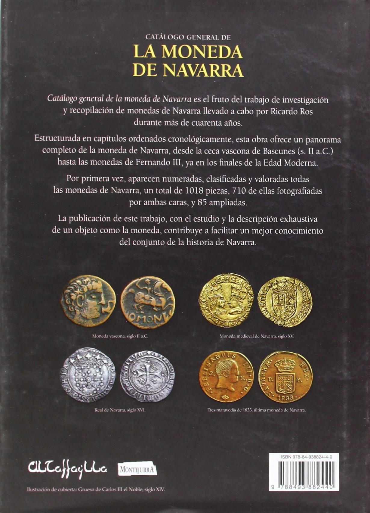 Catálogo General De La Moneda De Navarra. Siglos II A.C. Al XIX D.C.: Amazon.es: Ros Arrogante, Ricardo: Libros