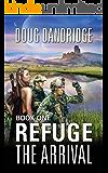 Refuge: The Arrival: Book 1