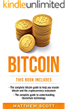 Bitcoin: The Complete Guide to Help you Master Bitcoin and the Cryptocurrency Ecosystem, the complete guide to understanding blockchain technology