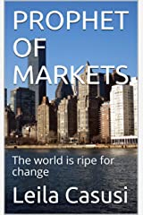 PROPHET OF MARKETS: The world is ripe for change (SCRIBU Book 20) Kindle Edition