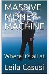 MASSIVE MONEY MACHINE: Where it's all at (SCRIBU Book 15) Kindle Edition