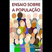 Malthus: Ensaio sobre a População (Coleção Economia Política)