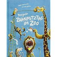 Der große Zahnputztag im Zoo (Ignaz Igel, Band 1)