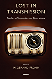 Lost in Transmission: Studies of Trauma Across Generations