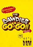 SPACE SHOWER TV presents THE BAWDIES A GO-GO!! 2010 [DVD]