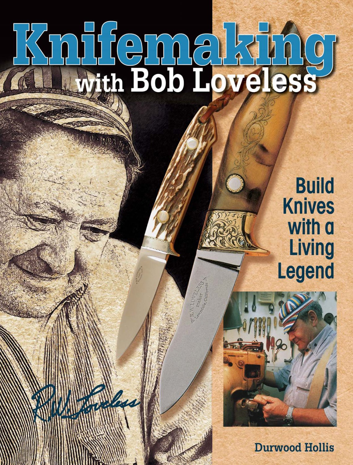 Amazon.com: Knifemaking with Bob Loveless: Build Knives with a Living  Legend (0074962011633): Durwood Hollis: Books
