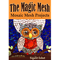The Magic Mesh - Mosaic Mesh Projects (Art and crafts Book 6) (English Edition)