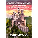 Conversational German Quick and Easy: The Most Advanced Revolutionary Technique to Learn German Language. For Begginers, Inte