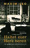 Haltet euer Herz bereit: Eine ostdeutsche Familiengeschichte (German Edition)