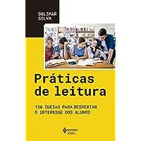 Práticas de leitura: 150 ideias para despertar o interesse dos alunos
