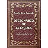 Dicionário de Citações: Máximas e Aforismos (Portuguese Edition)