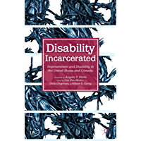 Disability Incarcerated: Imprisonment and Disability in the United States and Canada