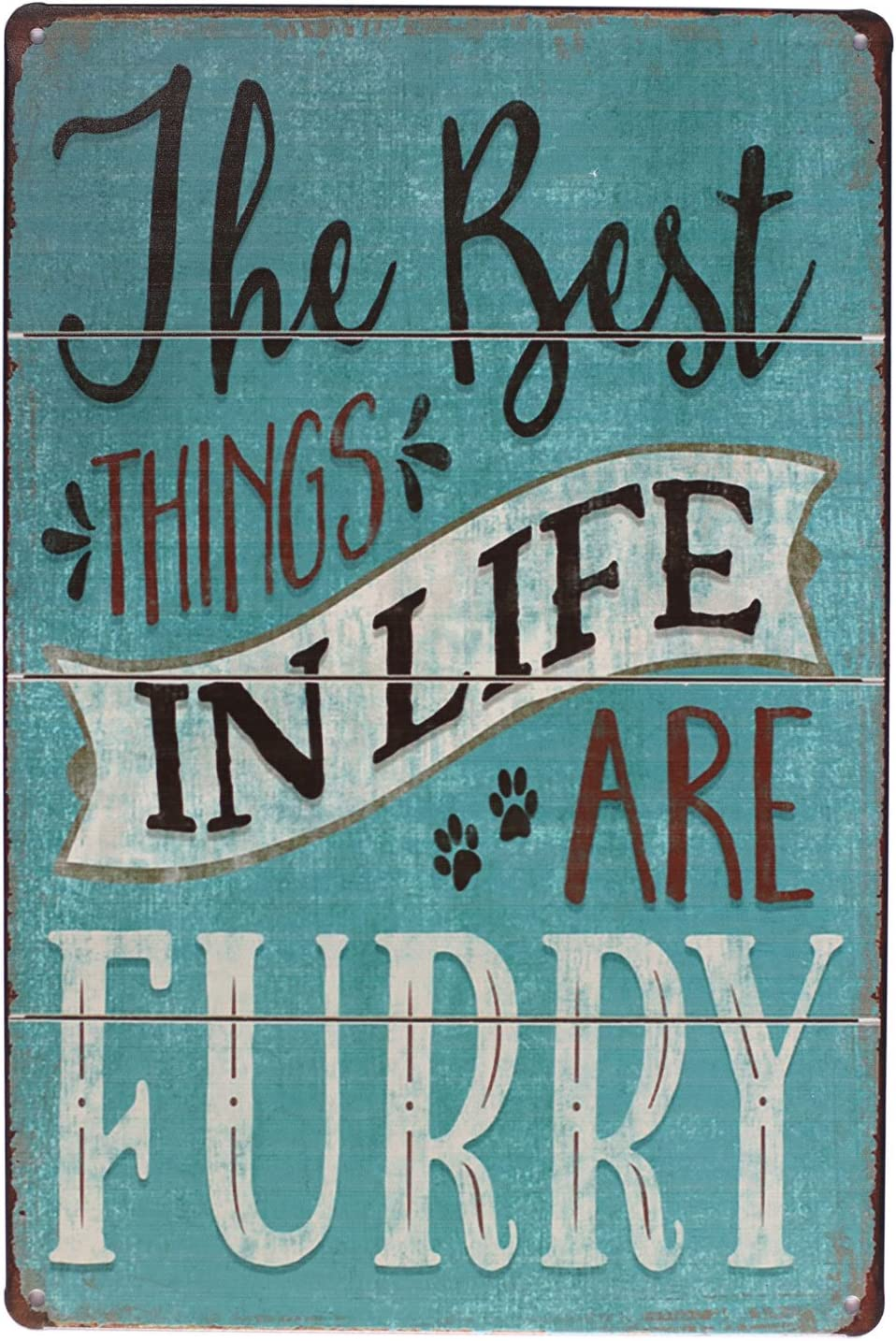 UOOPAI The Best Things in Life are Furry, Vintage Metal Sign