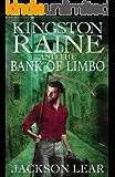 Kingston Raine and the Bank of Limbo