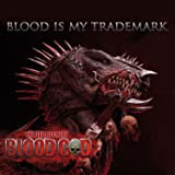Blood Is My Trademark (Ltd.Digipak)