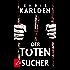Der Totensucher: Thriller