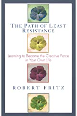 Path of Least Resistance: Learning to Become the Creative Force in Your Own Life Paperback