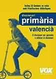 Dicc. Primària Valencià (Vox - Lengua Valenciana - Diccionarios Escolares)