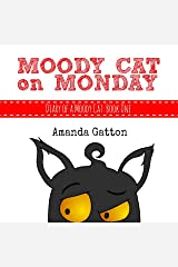 Moody Cat on Monday (Diary of a Moody Cat Book 1) Kindle Edition