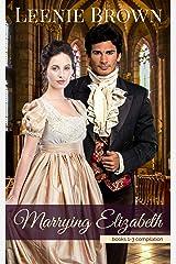 Marrying Elizabeth, Books 1-3 Compilation: A Pride and Prejudice Variation Series Kindle Edition